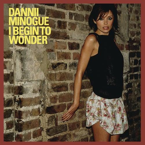 I Begin To Wonder by Dannii Minogue