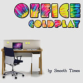 Office Coldplay de Smooth Times