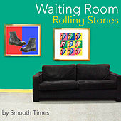 Waiting Room Rolling Stones de Smooth Times
