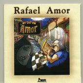 Amor by Rafael Amor