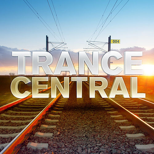 Trance Central 004 by Various Artists