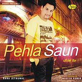 Pehla Saun by Rana Jethuwal
