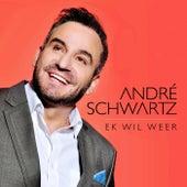 Ek Wil Weer de Andre Schwartz