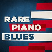 Rare Piano Blues by Various Artists