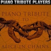 Piano Tribute to Alice in Chains by Piano Tribute Players