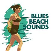 Blues - Beach Sounds by Various Artists