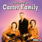 The Story of the Carter Family Vol.5 by The Carter Family