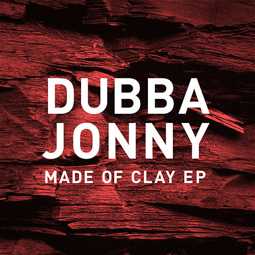 Made of Clay (EP) by Dubba Jonny