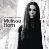 Om du vill vara med mig by Melissa Horn