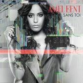 Sans toi by Amel Bent