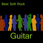 Best Soft Rock: Guitar by Soft Rock Players