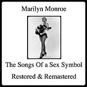 The Songs of a Sex Symbol (Restored and Remastered) von Marilyn Monroe