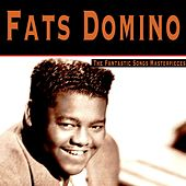 The Fantastic Songs Masterpieces by Fats Domino