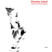 Hyperion With Higgins by Charles Lloyd