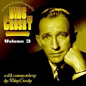 Bing A Musical Autobiography Disc 3 by Bing Crosby