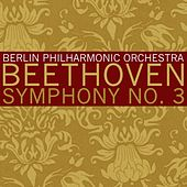 Beethoven Symphony No 3 by Berlin Philharmonic Orchestra