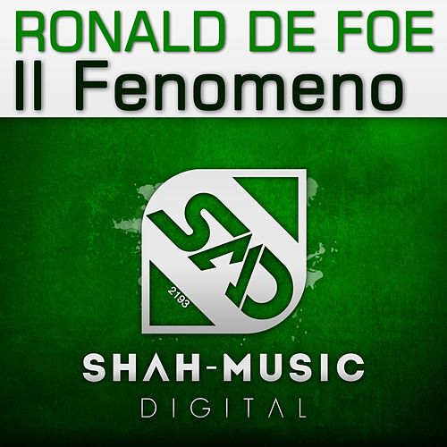 Il Fenomeno by Ronald de Foe