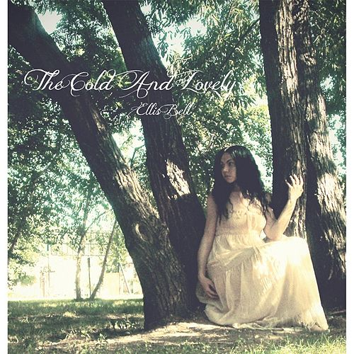 Ellis Bell by The Cold and Lovely
