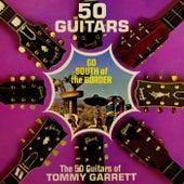 50 Guitars Go South Of The Border von Tommy Garrett