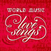 World Music - Love Songs by Various Artists