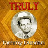 Truly Tommy Duncan by Tommy Duncan