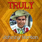 Truly Johnny Horton de Johnny Horton
