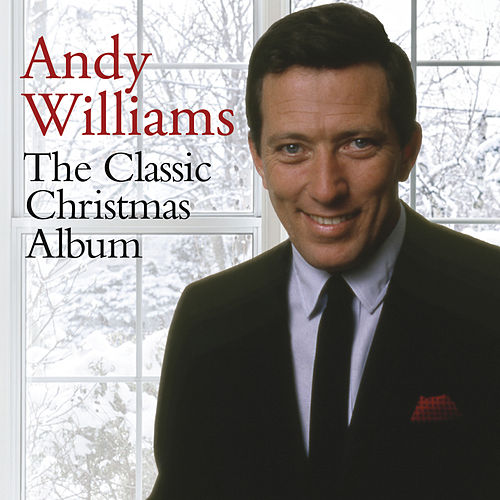 The Classic Christmas Album by Andy Williams