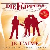 Je t'aime: Immer wieder Liebe von Die Flippers