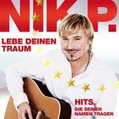 Leb deinen Traum: Hits die seinen Namen tragen von Nik P.