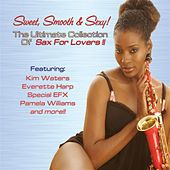 Sweet, Smooth & Sexy! The Ultimate Collection of Sax For Lovers de Various Artists