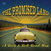 The Promised Land: A Rock & Roll Road Map by Various Artists