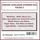 Große Schlager sterben nie, Folge 2 by Various Artists