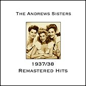 Andrews Sisters 1937/38 Remastered Hits von The Andrews Sisters