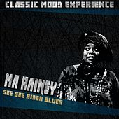 See See Rider Blues (Classic Mood Experience) by Ma Rainey