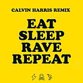 Eat Sleep Rave Repeat (Calvin Harris Remix) von Fatboy Slim
