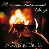 Romantic Instrumental Songs - Acoustic Guitar by Guitar Songs Music