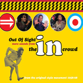 Out Of Sight: More Sounds From The In Crowd de Various Artists