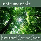Instrumentals - Instrumental Christian Songs by Christian Songs Music