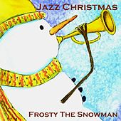Jazz Christmas - Frosty the Snowman by Jazz Christmas