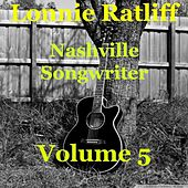 Lonnie Ratliff (Nashville Songwriter, Vol. 5) von Various Artists