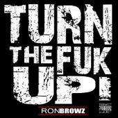 Turn The Fuk Up! de Ron Browz