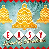 Easy Spirit of Christmas by Various Artists