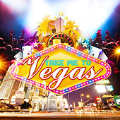 Take Me to Vegas de Various Artists