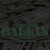 Ballin (feat. Johnny May Cash, Yb, Lil Durk & King Rell) de Young Chop