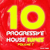 10 Progressive House Tunes, Vol. 7 by Various Artists