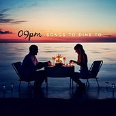09 P.m. Songs to Dine to by Various Artists