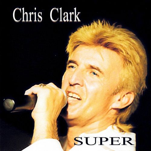 Super by Chris Clark