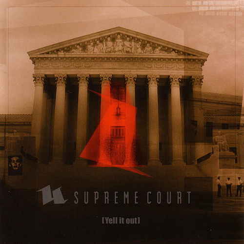 Yell It Out by Supreme Court