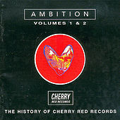 Ambition - The History Of Cherry Red Records Vol. 1&2 von Various Artists