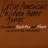 Latin American Children Game Songs by Unspecified